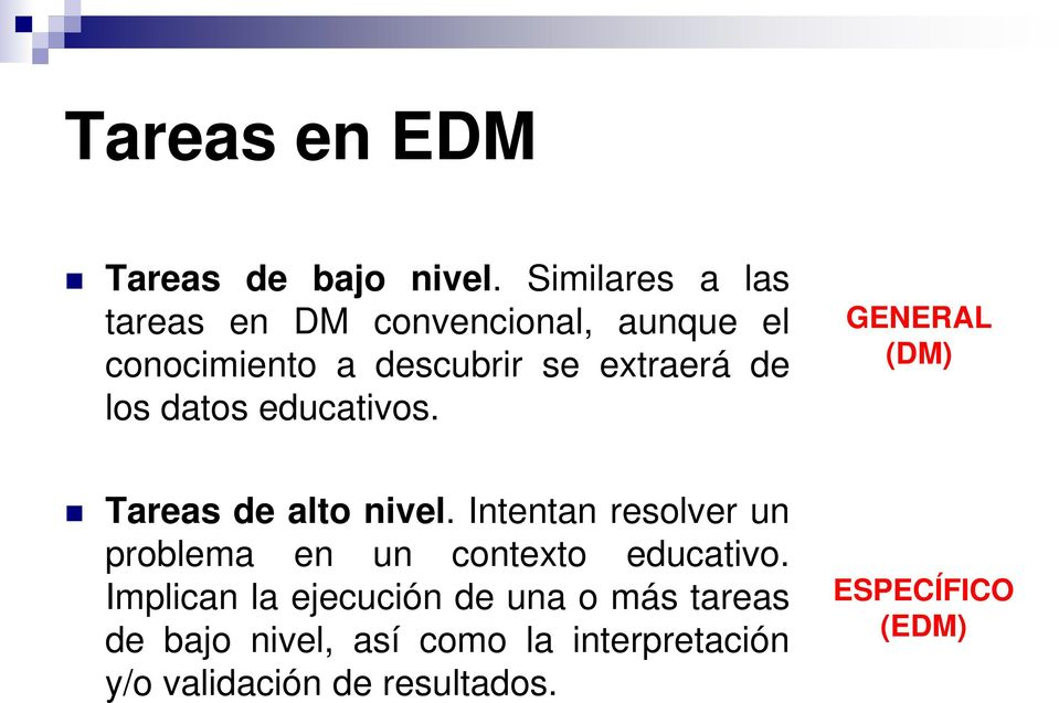 los datos educativos. GENERAL (DM) Tareas de alto nivel.