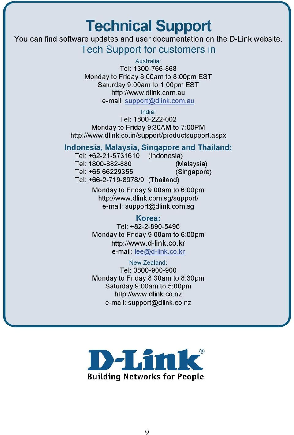au e-mail: support@dlink.com.au India: Tel: 1800-222-002 Monday to Friday 9:30AM to 7:00PM http://www.dlink.co.in/support/productsupport.