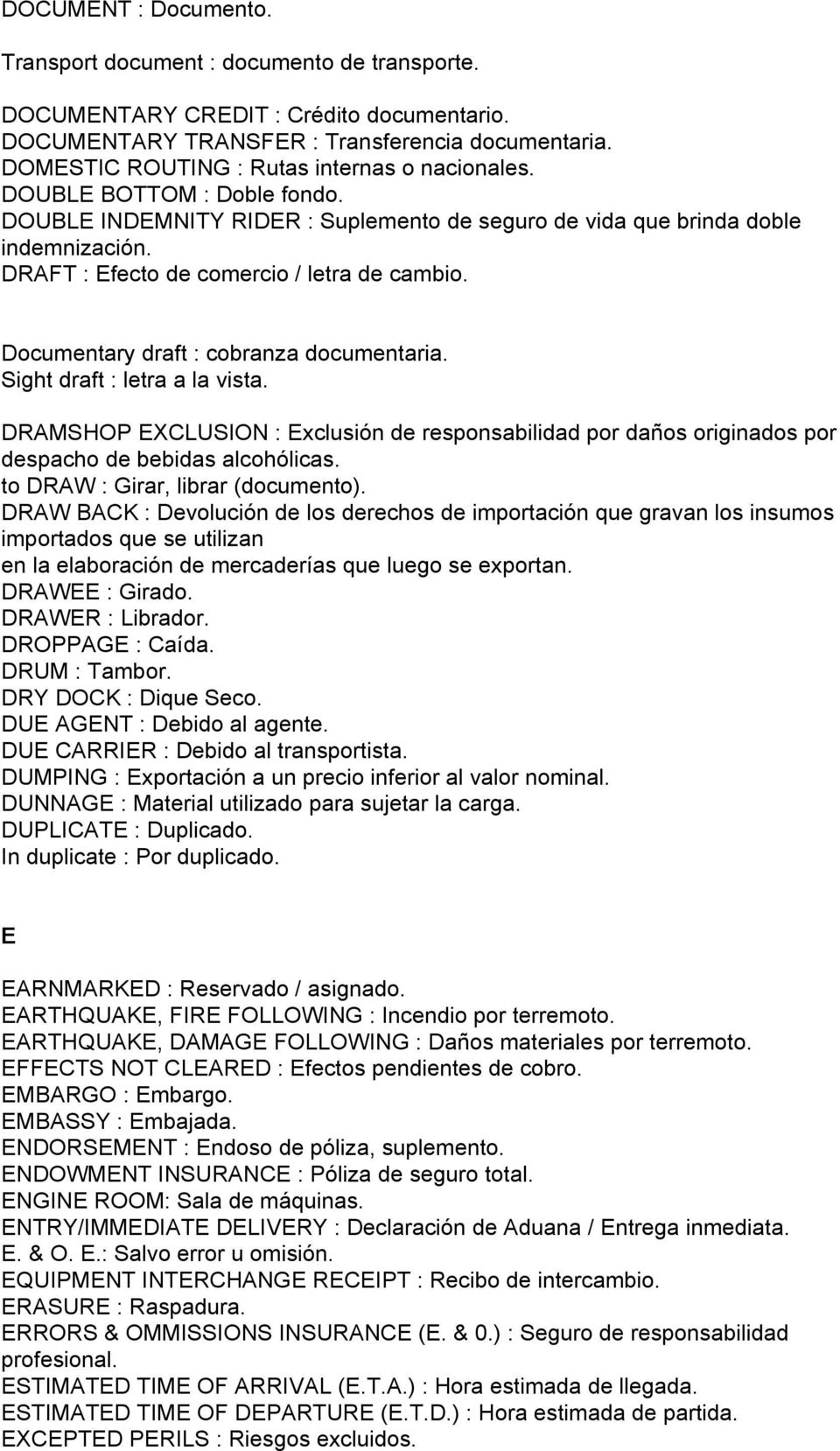DRAFT : Efecto de comercio / letra de cambio. Documentary draft : cobranza documentaria. Sight draft : letra a la vista.