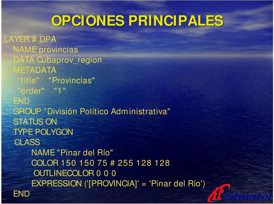 "Administrativa"" STATUS ON TYPE POLYGON CLASS NAME ""Pinar del Río"" COLOR 150"