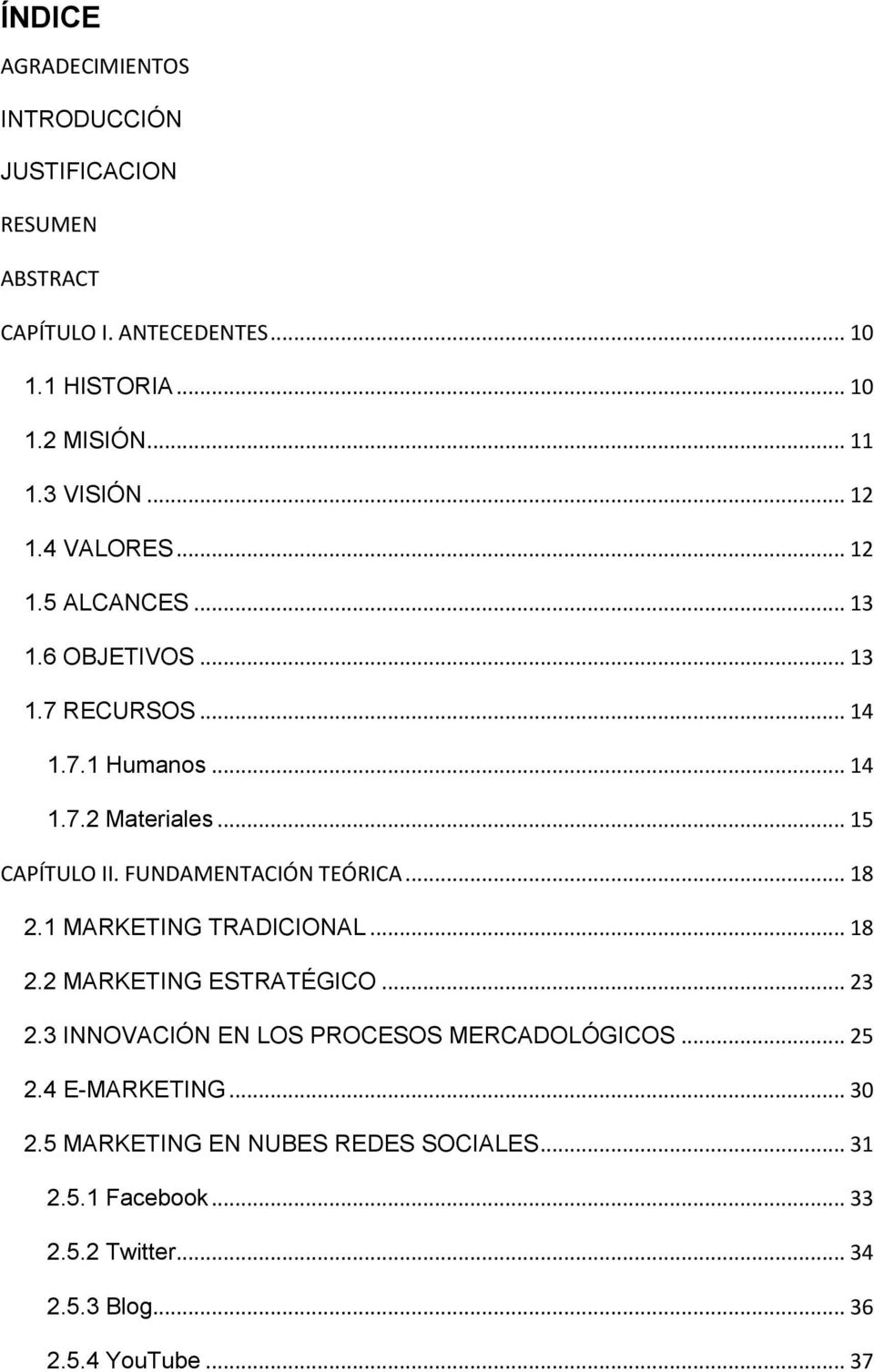 .. 15 CAPÍTULO II. FUNDAMENTACIÓN TEÓRICA... 18 2.1 MARKETING TRADICIONAL... 18 2.2 MARKETING ESTRATÉGICO... 23 2.