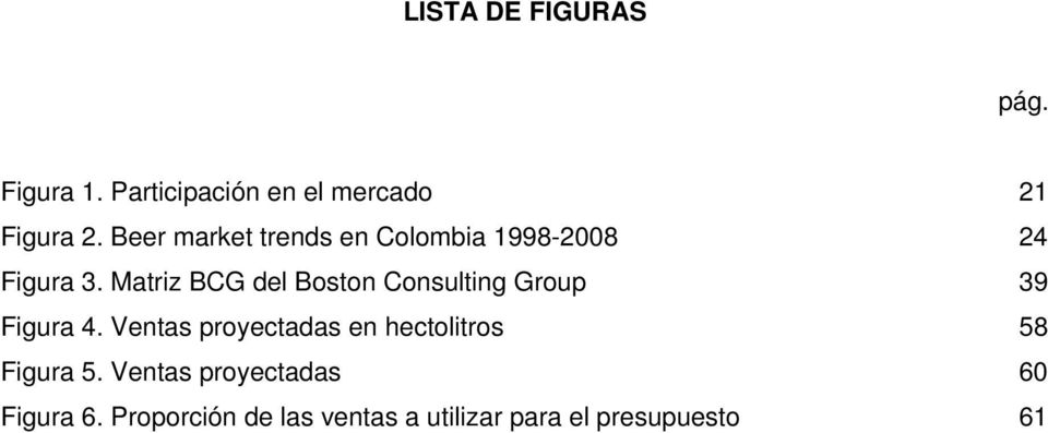 Matriz BCG del Boston Consulting Group 39 Figura 4.