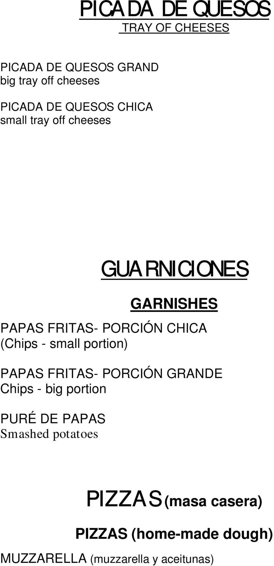 (Chips - small portion) PAPAS FRITAS- PORCIÓN GRANDE Chips - big portion PURÉ DE PAPAS