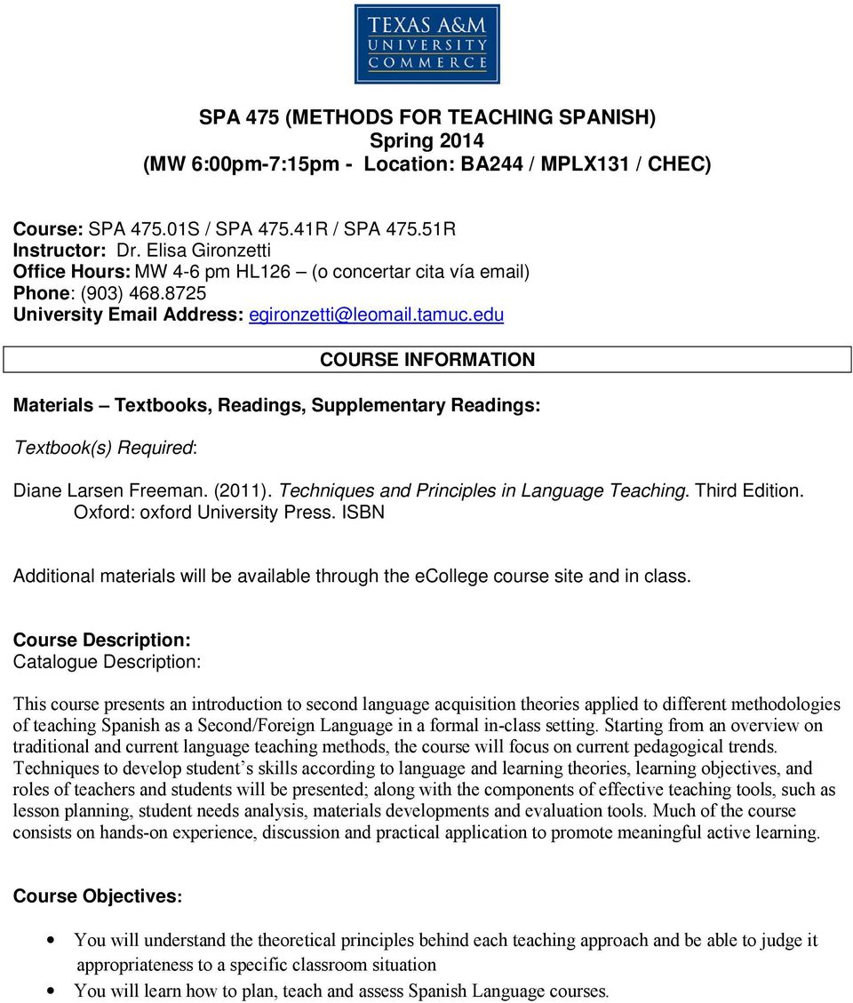 edu COURSE INFORMATION Materials Textbooks, Readings, Supplementary Readings: Textbook(s) Required: Diane Larsen Freeman. (2011). Techniques and Principles in Language Teaching. Third Edition.