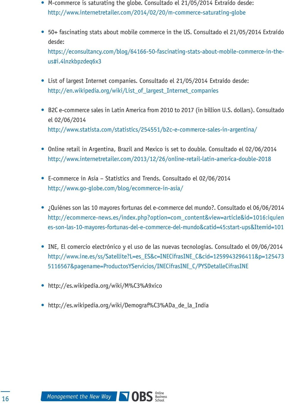 com/blog/64166-50-fascinating-stats-about-mobile-commerce-in-theus#i.4lnzkbpzdeq6x3 List of largest Internet companies. Consultado el 21/05/2014 Extraído desde: http://en.wikipedia.
