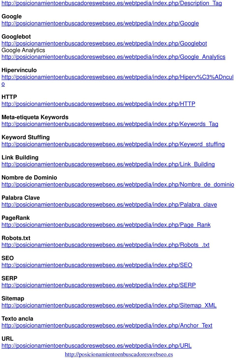 php/keywords_tag Keyword Stuffing /webtpedia/index.php/keyword_stuffing Link Building /webtpedia/index.php/link_building Nombre de Dominio /webtpedia/index.