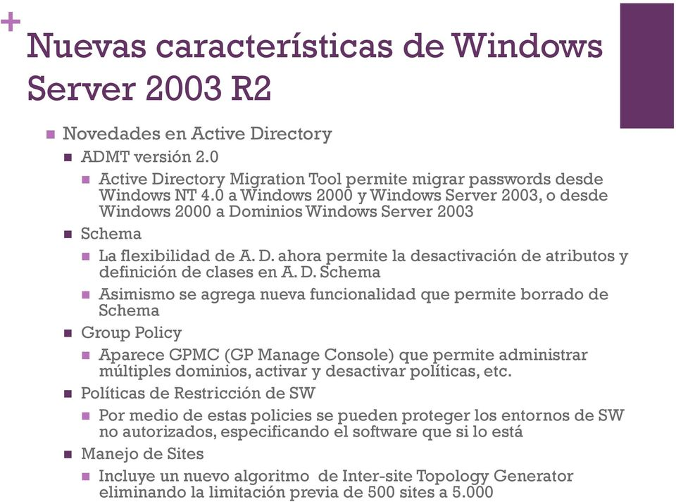 minios Windows Server 2003 Schema La flexibilidad de A. D.