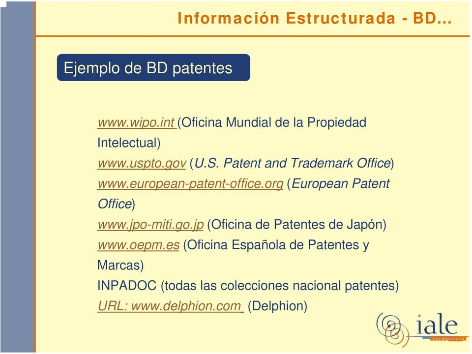 Patent and Trademark Office) www.european-patent-office.org (European Patent Office) www.jpo-miti.go.