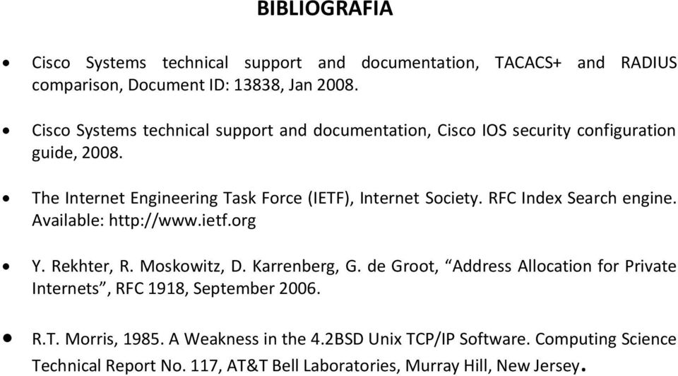 The Internet Engineering Task Force (IETF), Internet Society. RFC Index Search engine. Available: http://www.ietf.org Y. Rekhter, R. Moskowitz, D.