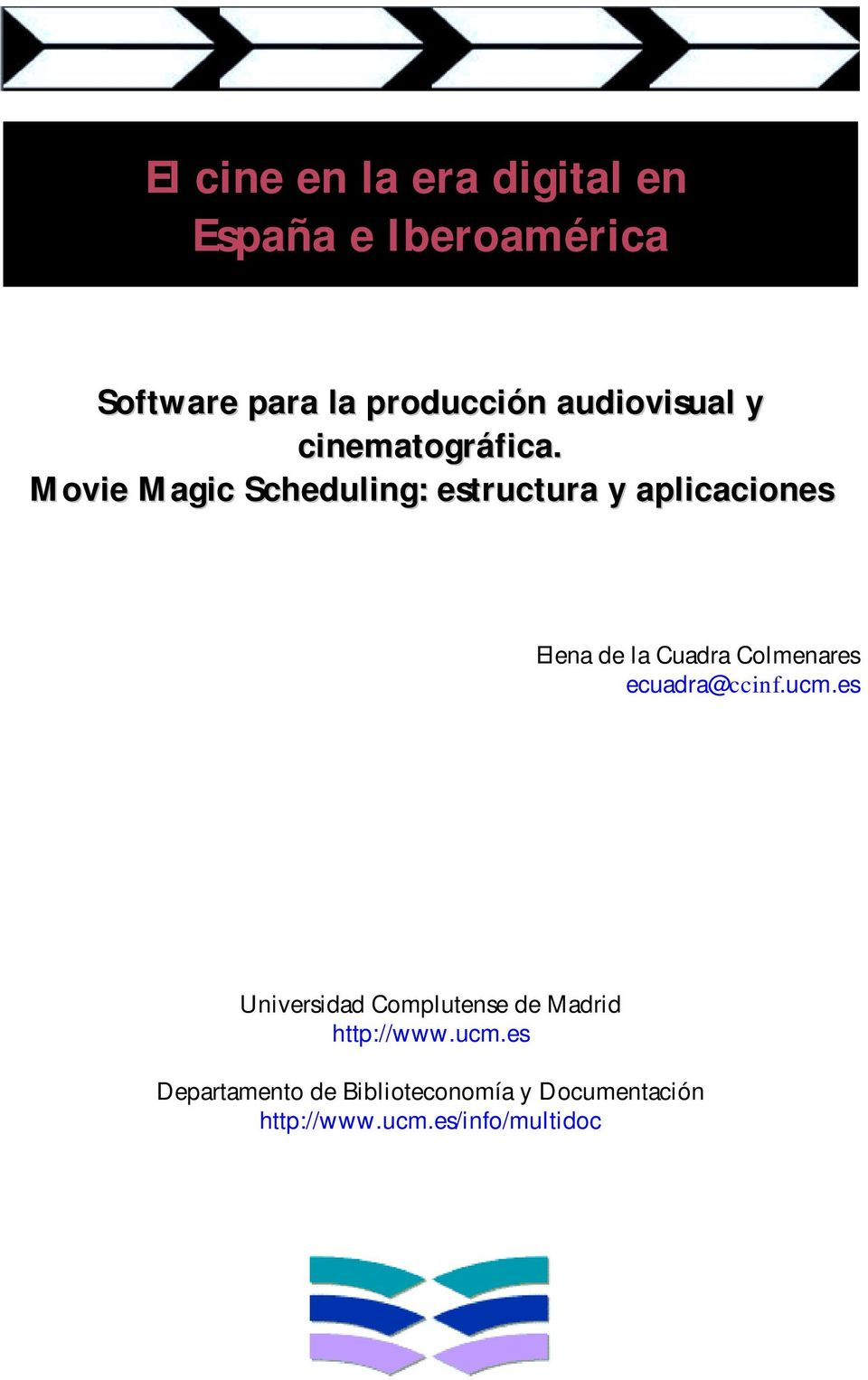 Movie Magic Scheduling: estructura y aplicaciones Elena de la Cuadra Colmenares