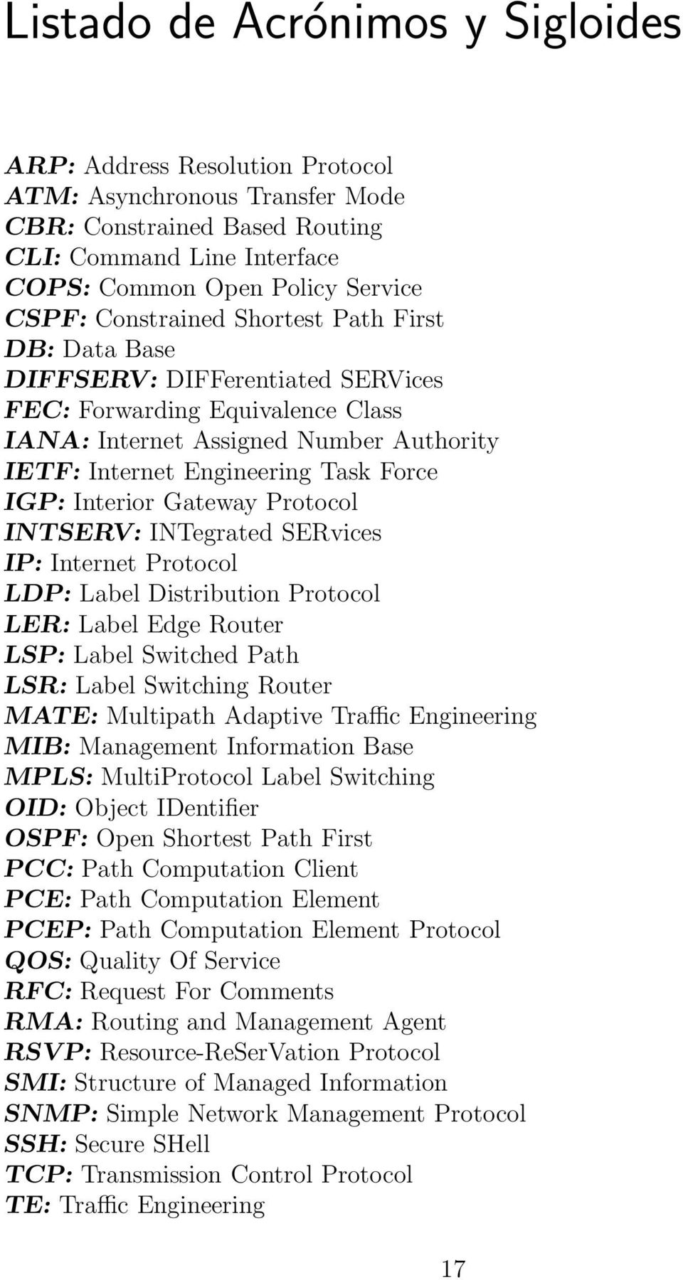 Interior Gateway Protocol INTSERV: INTegrated SERvices IP: Internet Protocol LDP: Label Distribution Protocol LER: Label Edge Router LSP: Label Switched Path LSR: Label Switching Router MATE: