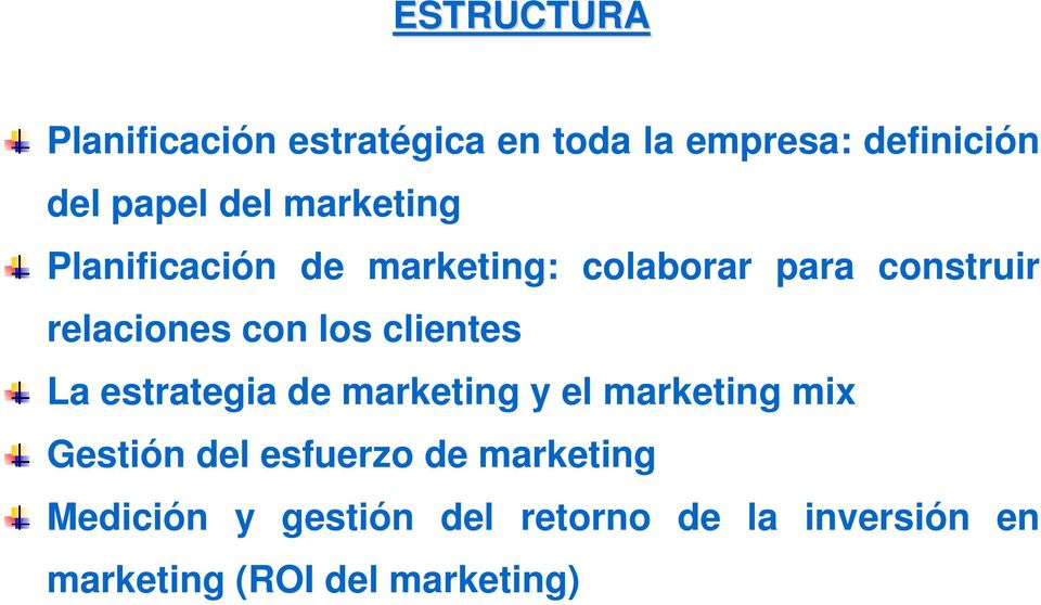 clientes La estrategia de marketing y el marketing mix Gestión del esfuerzo de