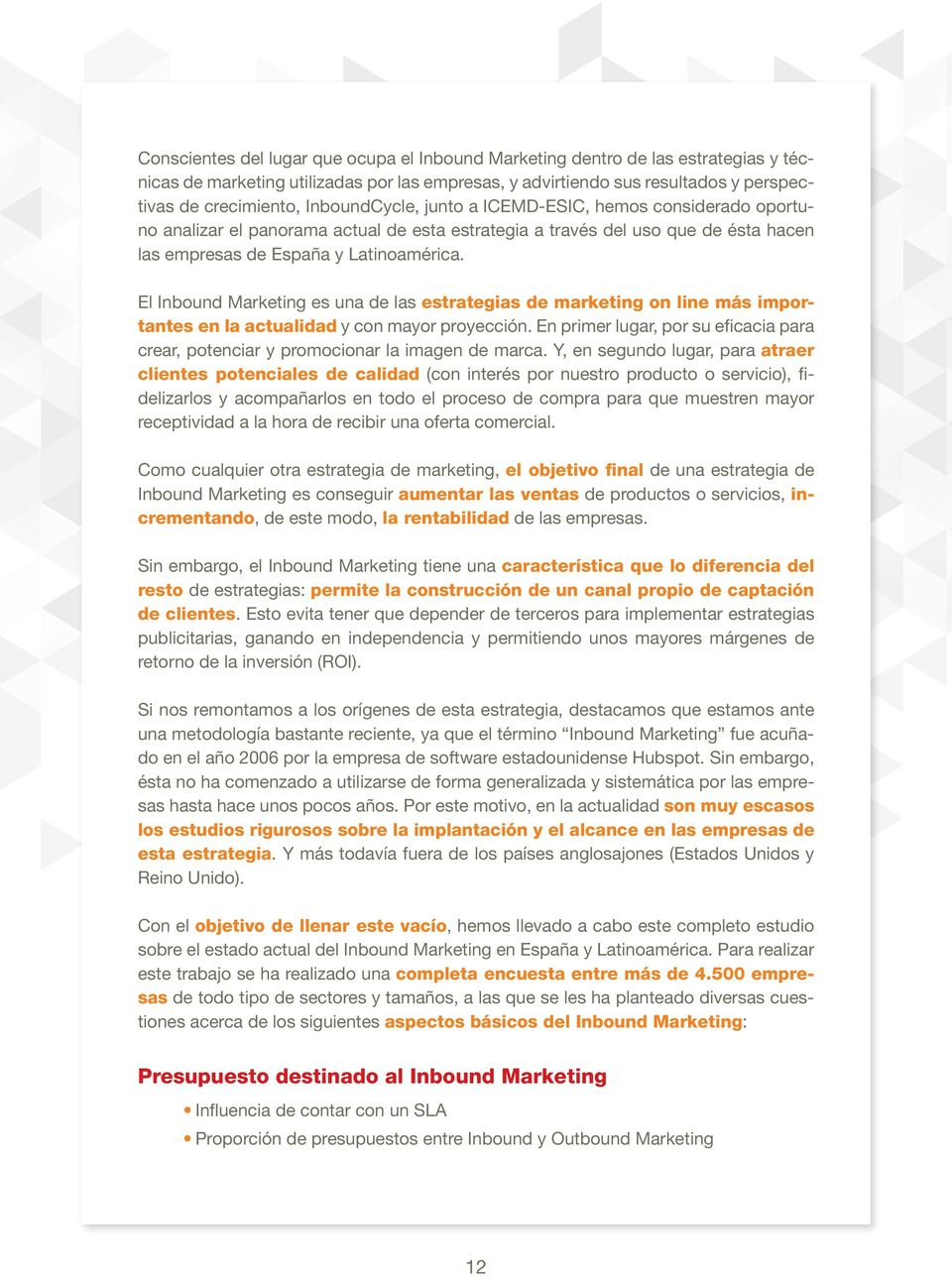 El Inbound Marketing es una de las estrategias de marketing on line más importantes en la actualidad y con mayor proyección.