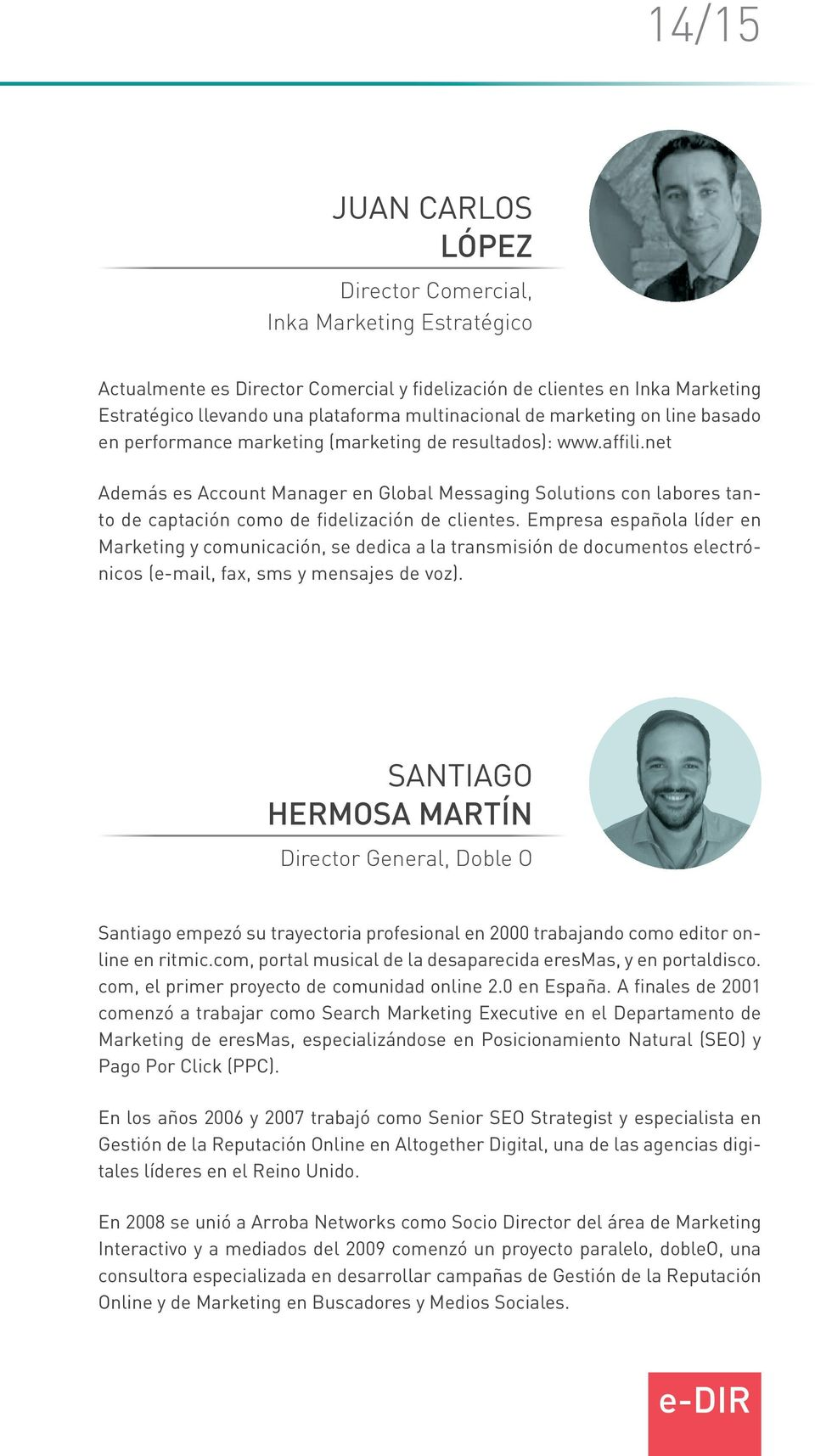 net Además es Account Manager en Global Messaging Solutions con labores tanto de captación como de fidelización de clientes.