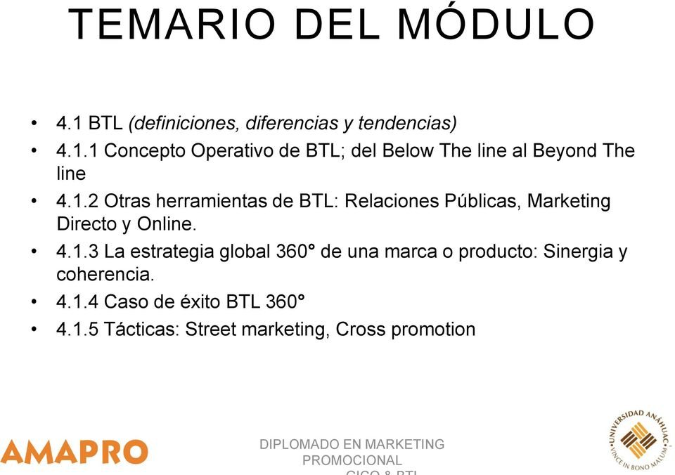 4.1.4 Caso de éxito BTL 360 4.1.5 Tácticas: Street marketing, Cross promotion