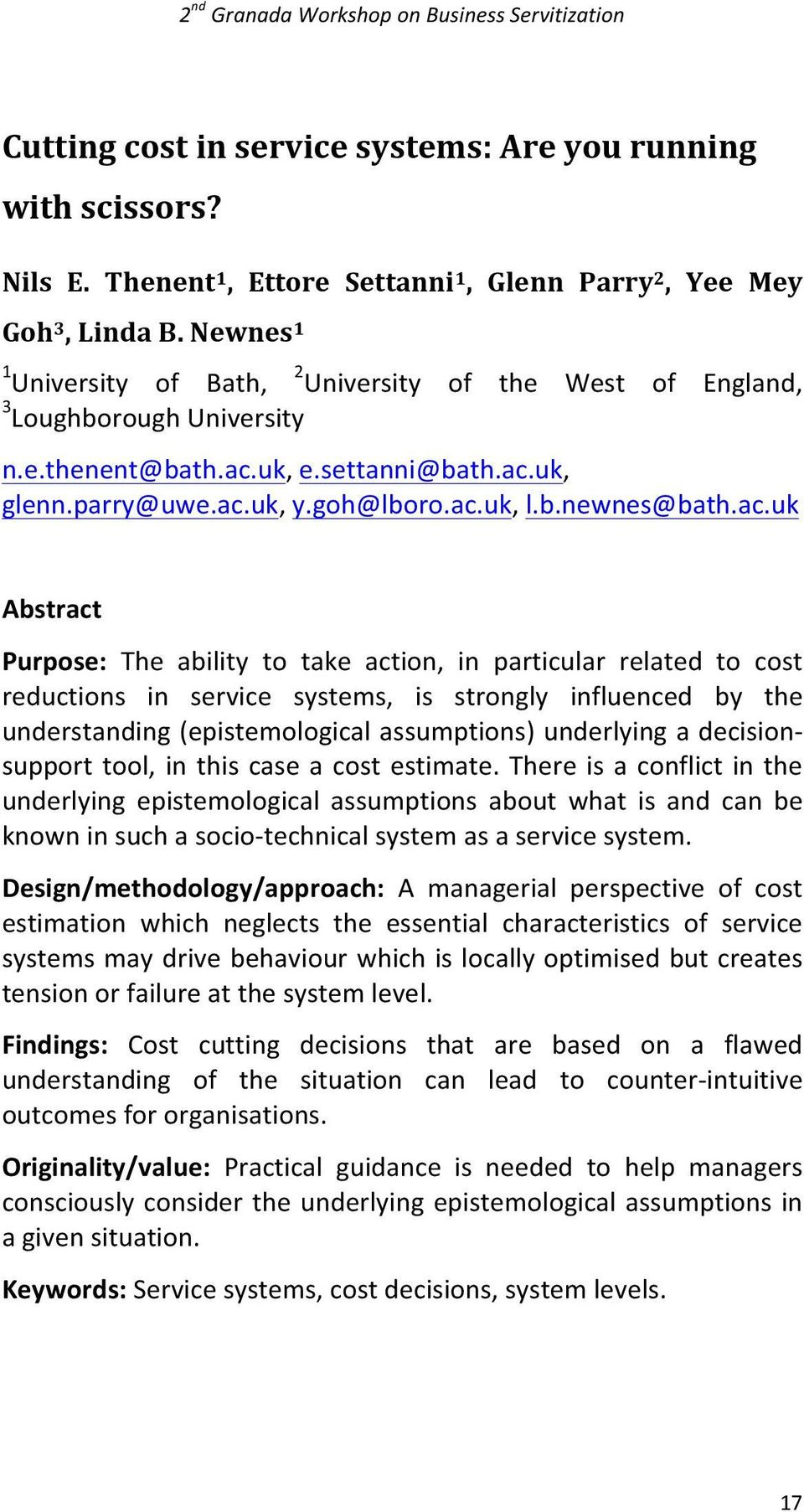 ac.uk Abstract Purpose: The ability to take action, in particular related to cost reductions in service systems, is strongly influenced by the understanding (epistemological assumptions) underlying a