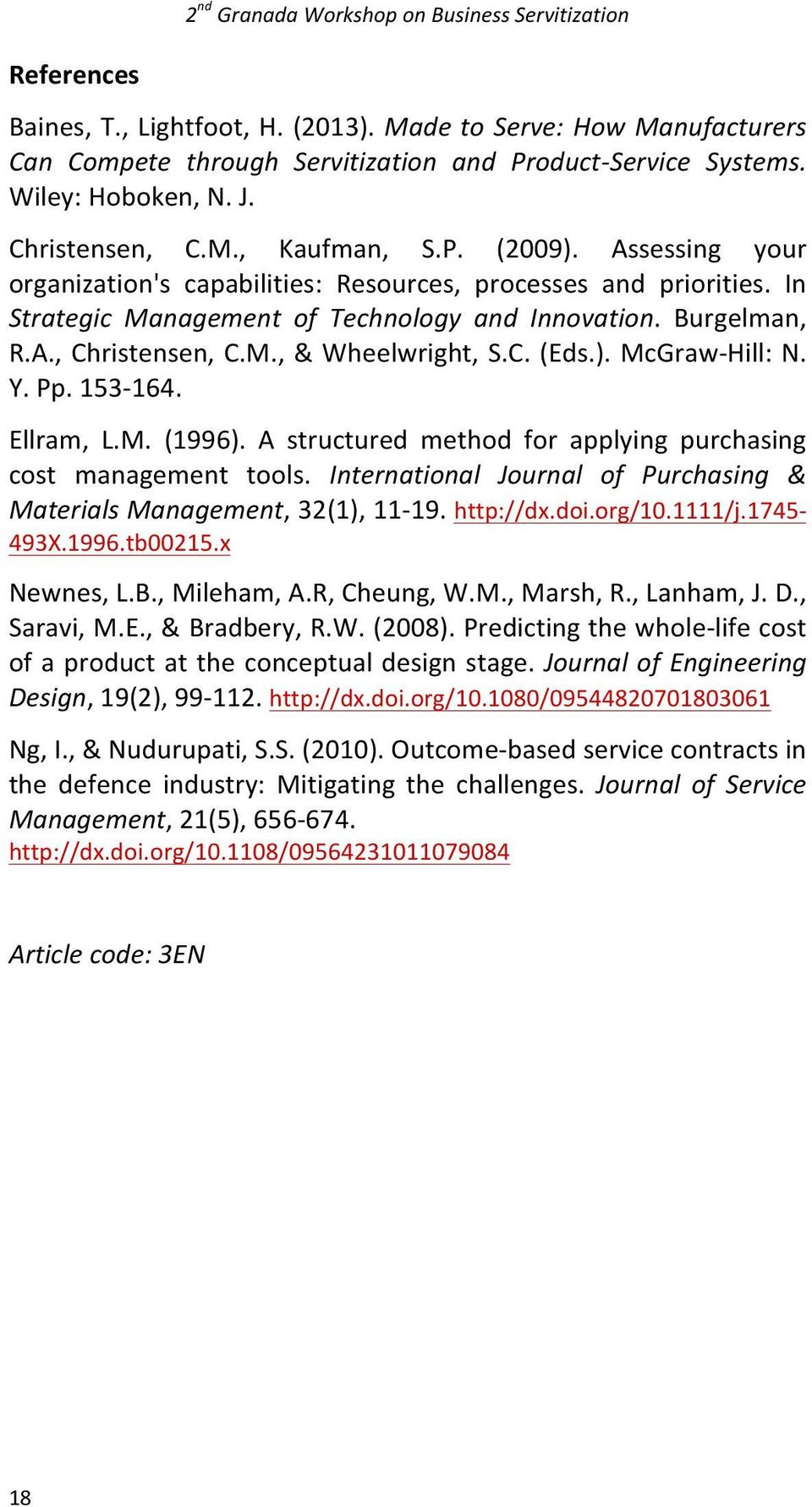 McGraw- Hill: N. Y. Pp. 153-164. Ellram, L.M. (1996). A structured method for applying purchasing cost management tools. International Journal of Purchasing & Materials Management, 32(1), 11-19.