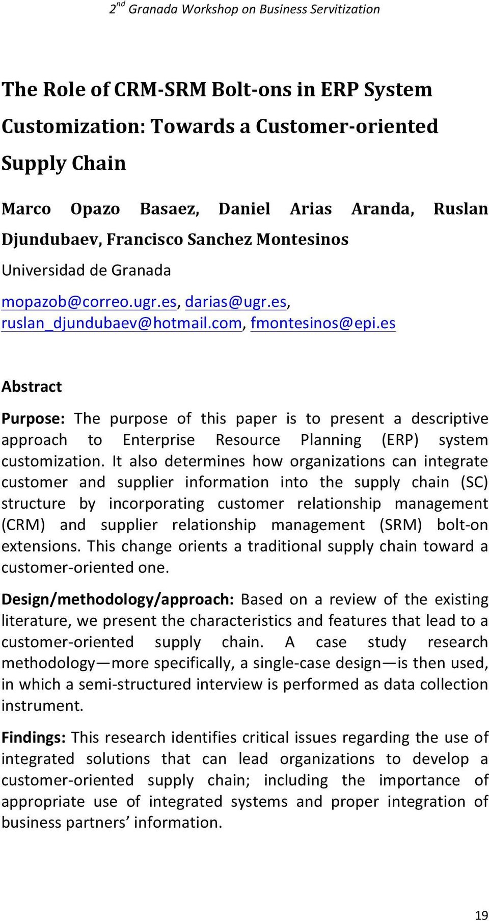 es Abstract Purpose: The purpose of this paper is to present a descriptive approach to Enterprise Resource Planning (ERP) system customization.