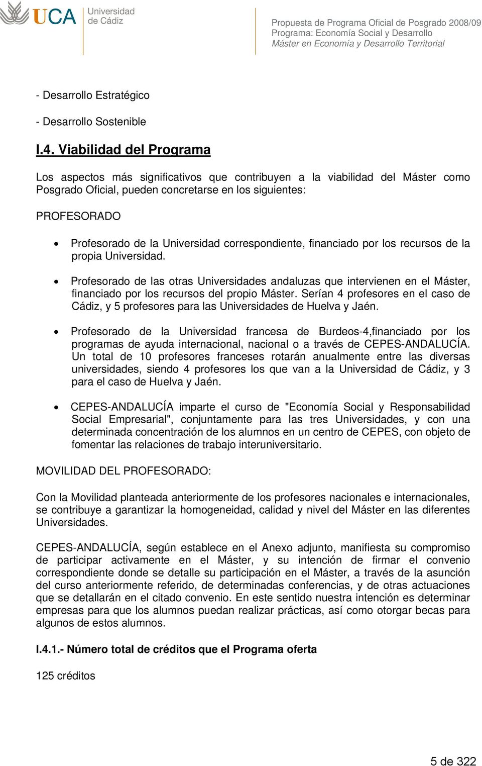 Universidad correspondiente, financiado por los recursos de la propia Universidad.
