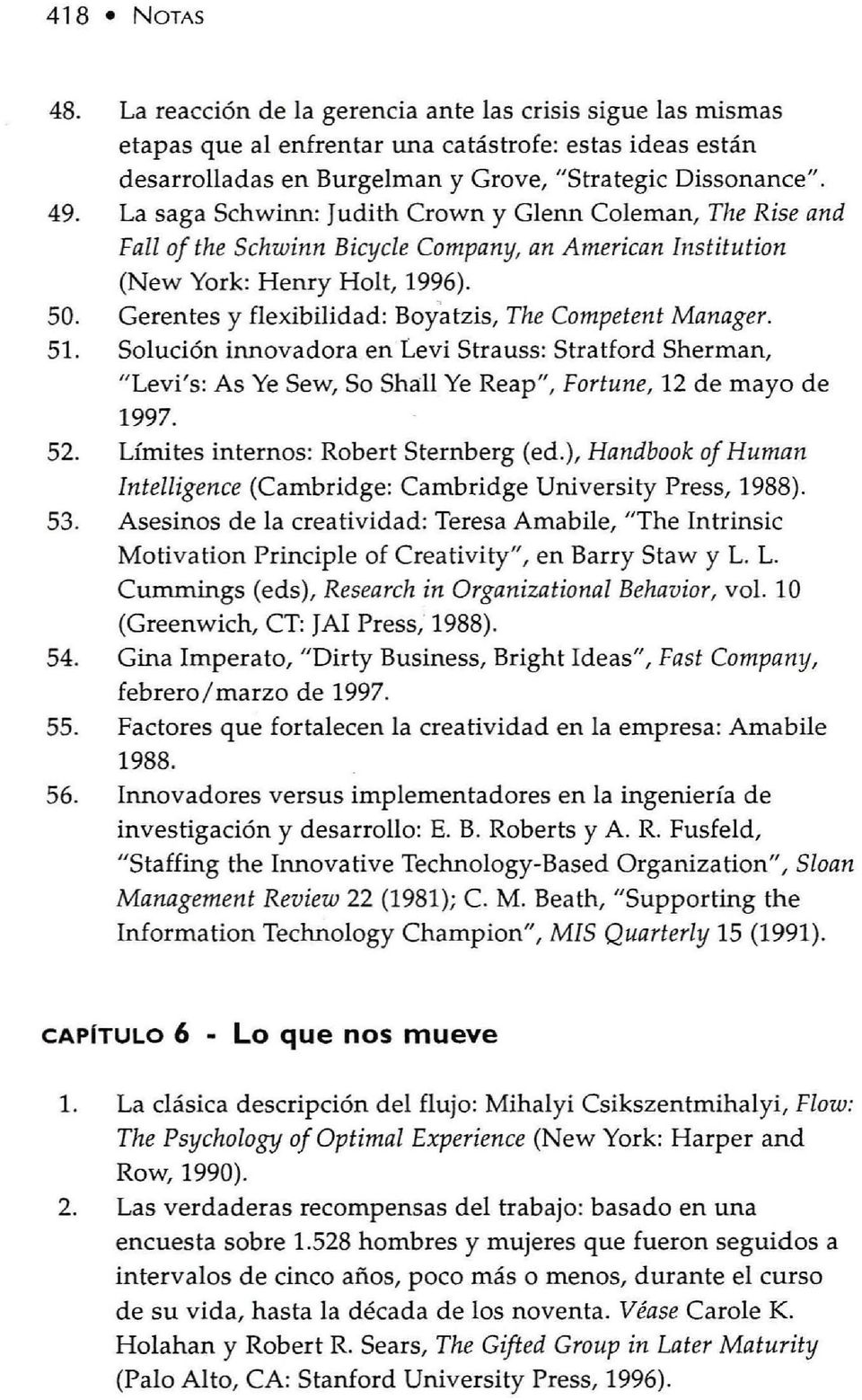 "Gerentes y flexibilidad: Boy'cltzis, rhe Competent Manager. 51. Solución innovadora en Le vi Strauss: Stratford Sherman, ""Levi's: As Ye Sew, So Shall Ye Reap"", Fortune, 12 de mayo de 1997. 52."