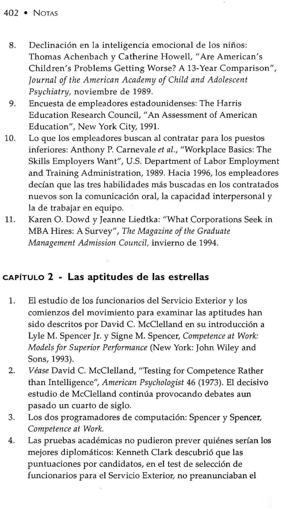 "Encuesta de empleadores estadounidenses: The Harris Education Research Council, ""An Assessment of American Education"", New York City, 1991. 10."