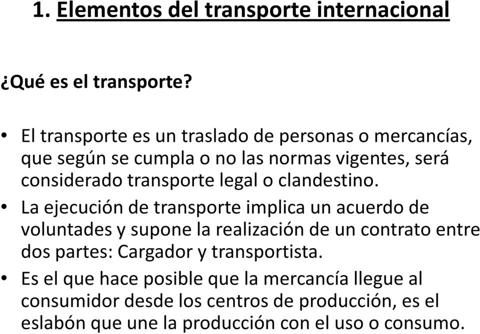 transporte legal o clandestino.