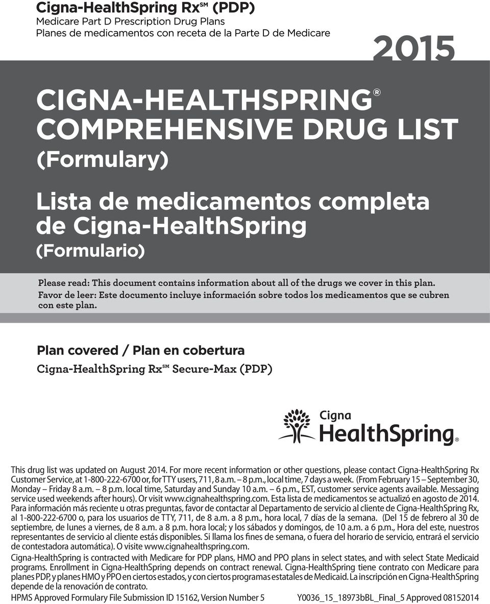 Plan covered / Plan en cobertura Cigna-HealthSpring Rx Secure-Max (PDP) This drug list was updated on August 2014.