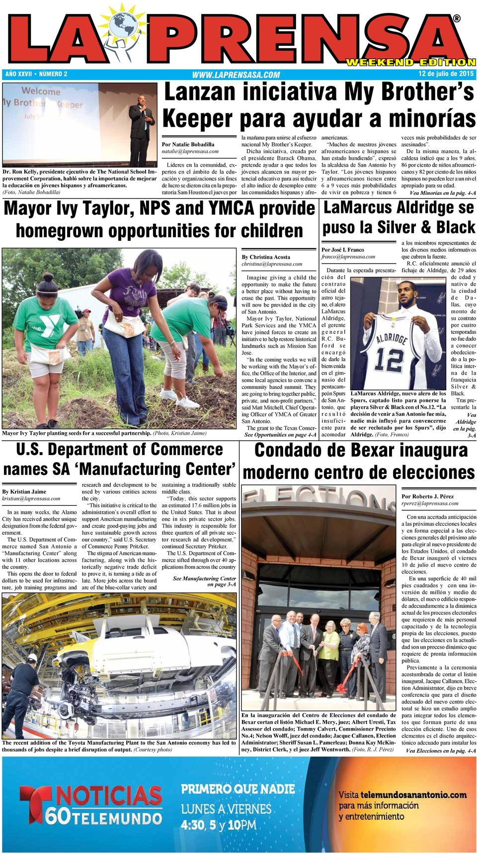 (Foto, Natalie Bobadilla) Mayor Ivy Taylor, NPS and YMCA provide homegrown opportunities for children Mayor Ivy Taylor planting seeds for a successful partnership. (Photo, Kristian Jaime) U.S. Department of Commerce names SA Manufacturing Center By Kristian Jaime kristian@laprensasa.
