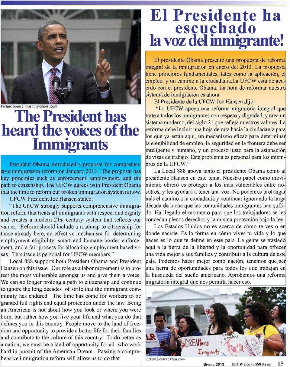 The proposal has key principles such as enforcement, employment, and the path to citizenship. The UFCW agrees with President Obama that the time to reform our broken immigration system is now.
