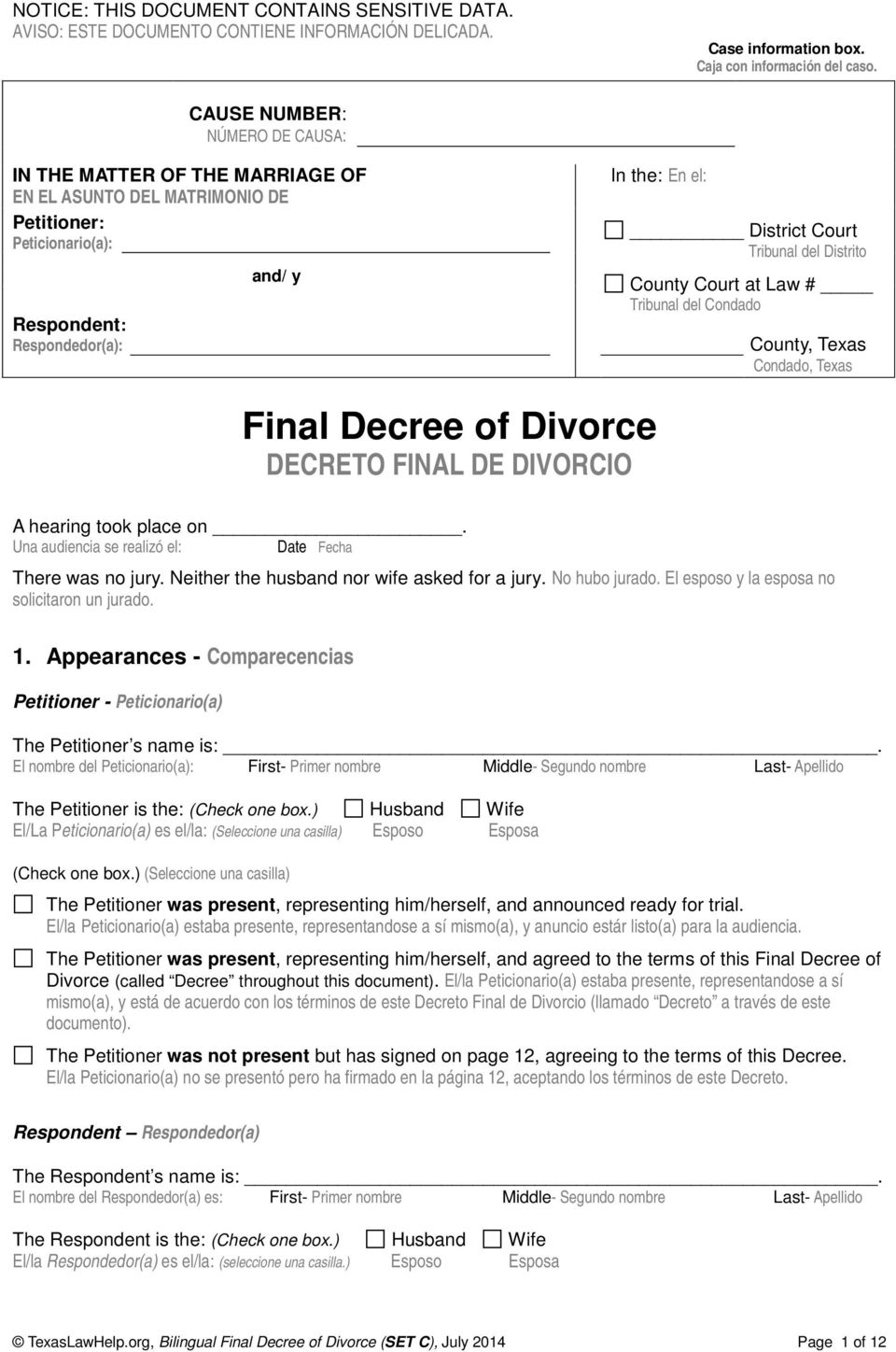 del Distrito County Court at Law # Tribunal del Condado County, Texas Condado, Texas Final Decree of Divorce DECRETO FINAL DE DIVORCIO A hearing took place on.