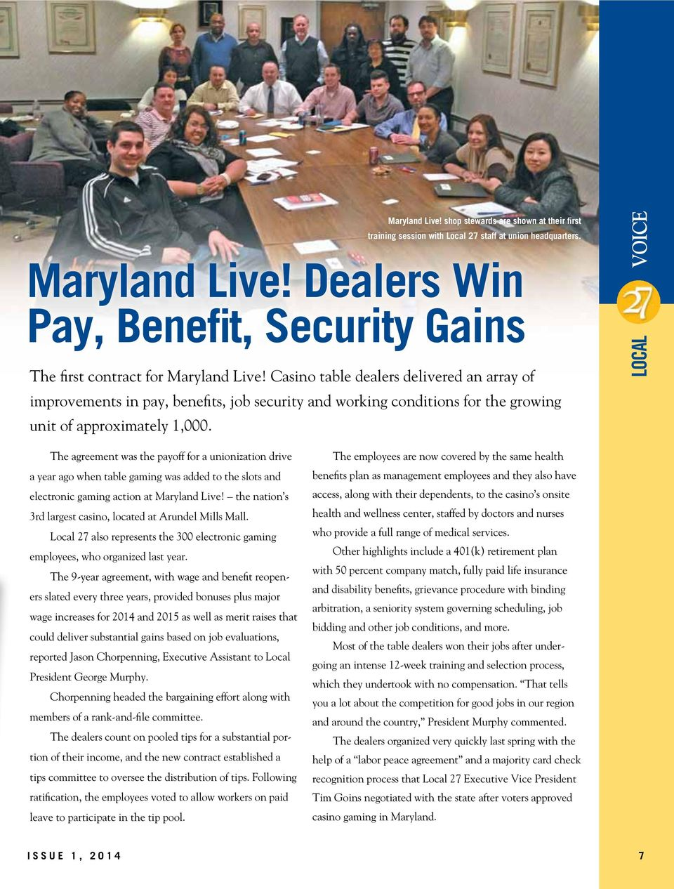 Casino table dealers delivered an array of improvements in pay, benefits, job security and working conditions for the growing unit of approximately 1,000.
