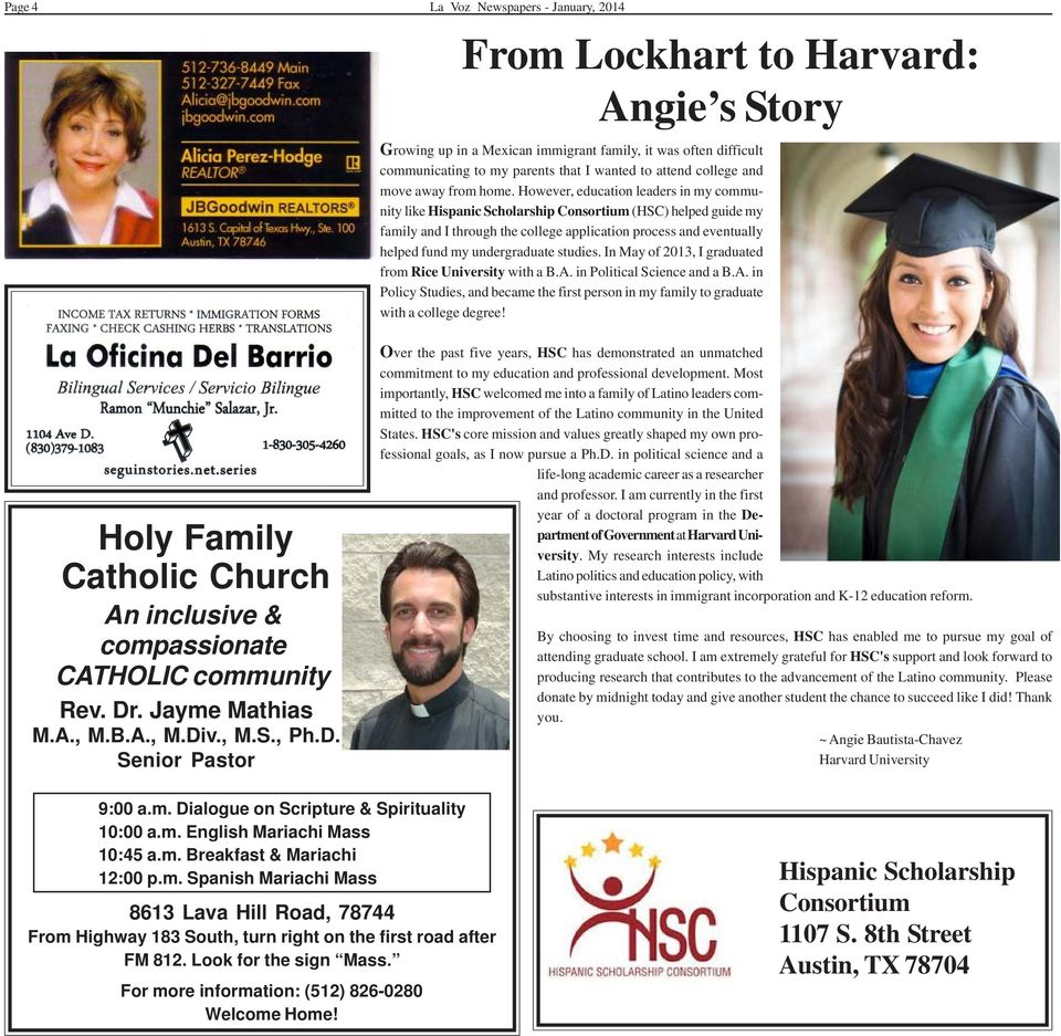 However, education leaders in my community like Hispanic Scholarship Consortium (HSC) helped guide my family and I through the college application process and eventually helped fund my undergraduate