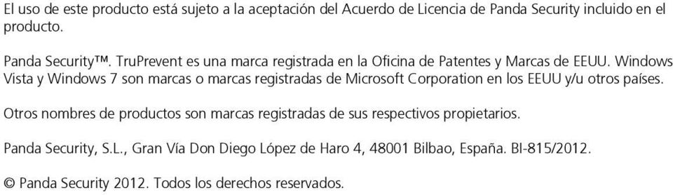 Windows Vista y Windows 7 son marcas o marcas registradas de Microsoft Corporation en los EEUU y/u otros países.