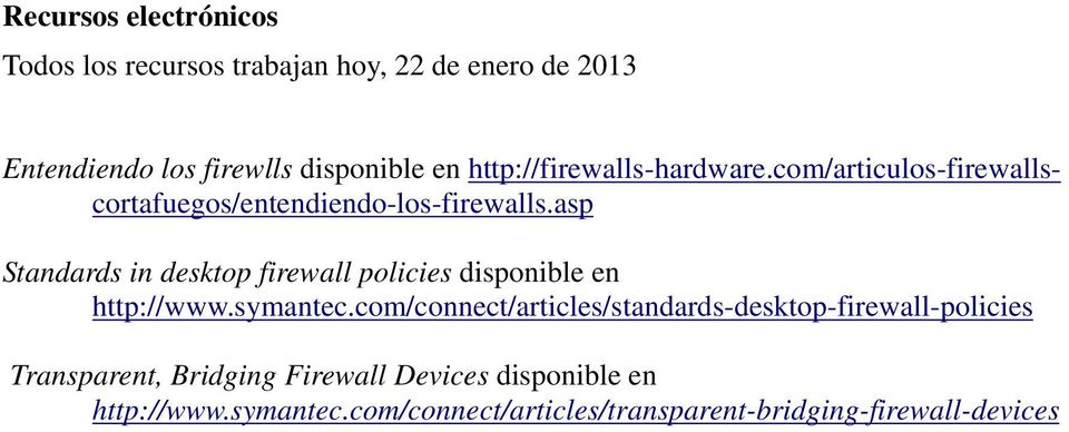 asp Standards in desktop firewall policies disponible en http://www.symantec.