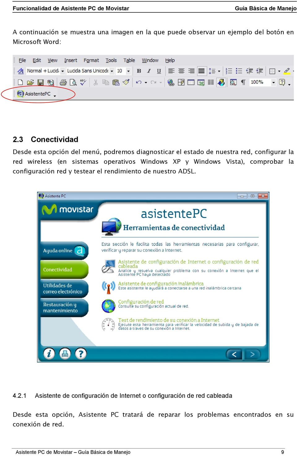 operativos Windows XP y Windows Vista), comprobar la configuración red y testear el rendimiento de nuestro ADSL. 4.2.