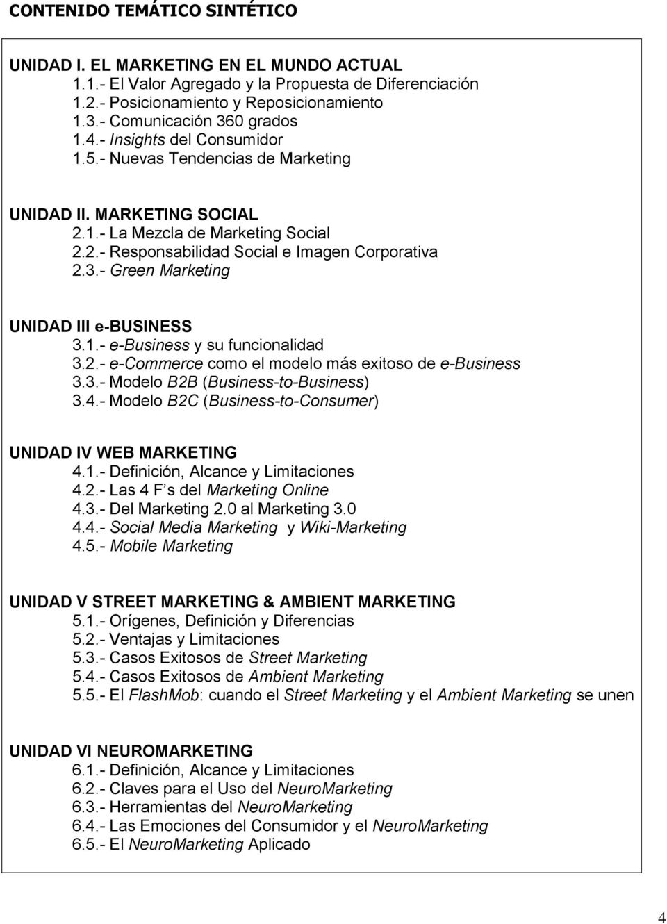 3.- Green Marketing UNIDAD III e-business 3.1.- e-business y su funcionalidad 3.2.- e-commerce como el modelo más exitoso de e-business 3.3.- Modelo B2B (Business-to-Business) 3.4.