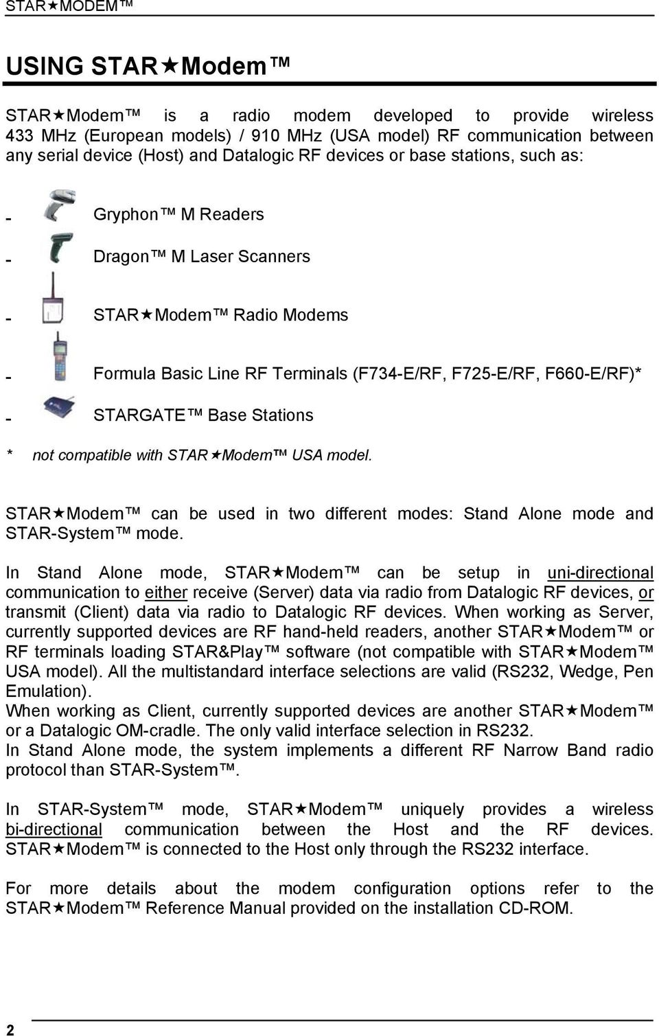 Stations * not compatible with STAR Modem USA model. STAR Modem can be used in two different modes: Stand Alone mode and STAR-System mode.