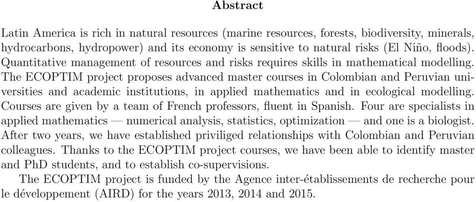 The ECOPTIM project proposes advanced master courses in Colombian and Peruvian universities and academic institutions, in applied mathematics and in ecological modelling.
