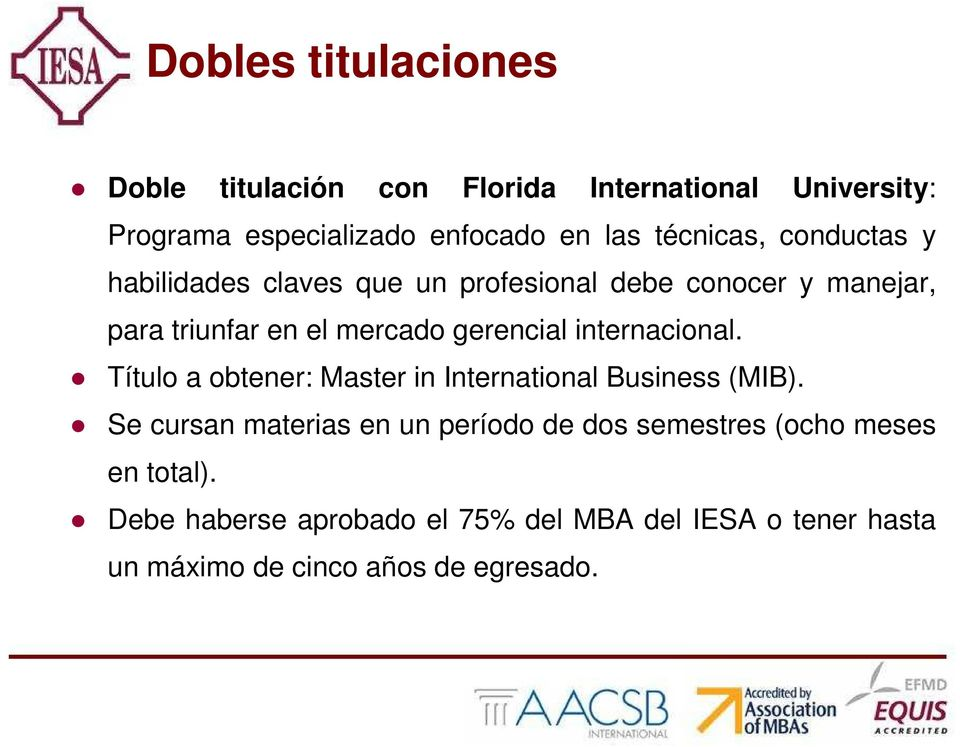 gerencial internacional. Título a obtener: Master in International Business (MIB).