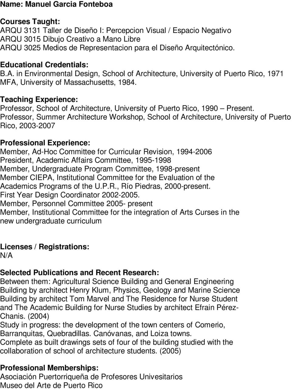 Professor, School of Architecture, University of Puerto Rico, 1990 Present.
