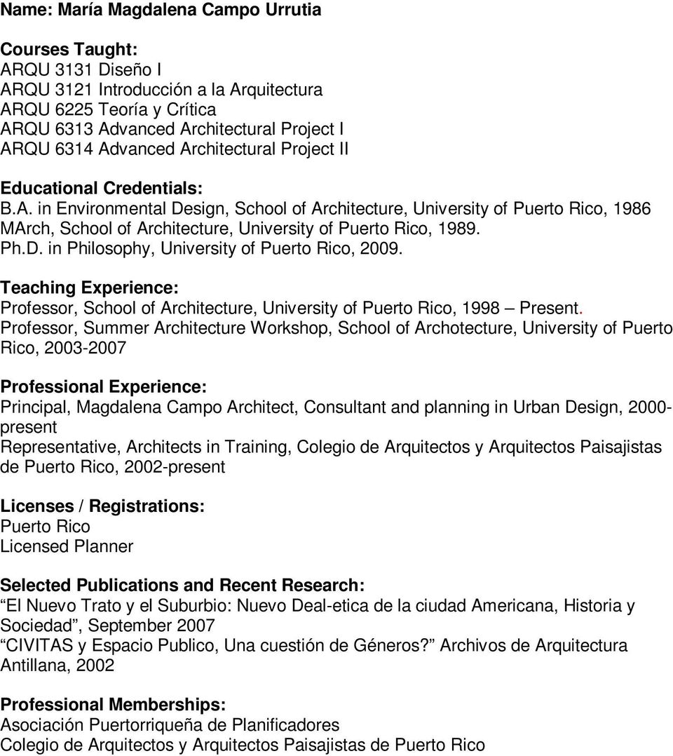 Professor, School of Architecture, University of Puerto Rico, 1998 Present.