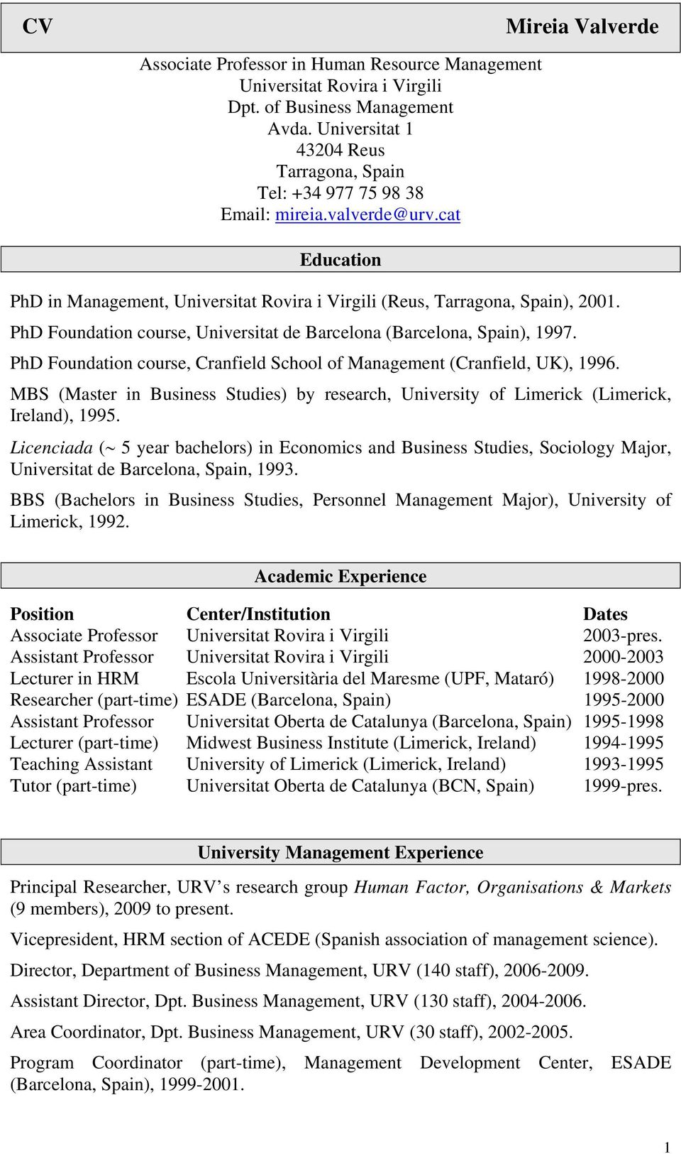 PhD Foundation course, Cranfield School of Management (Cranfield, UK), 1996. MBS (Master in Business Studies) by research, University of Limerick (Limerick, Ireland), 1995.