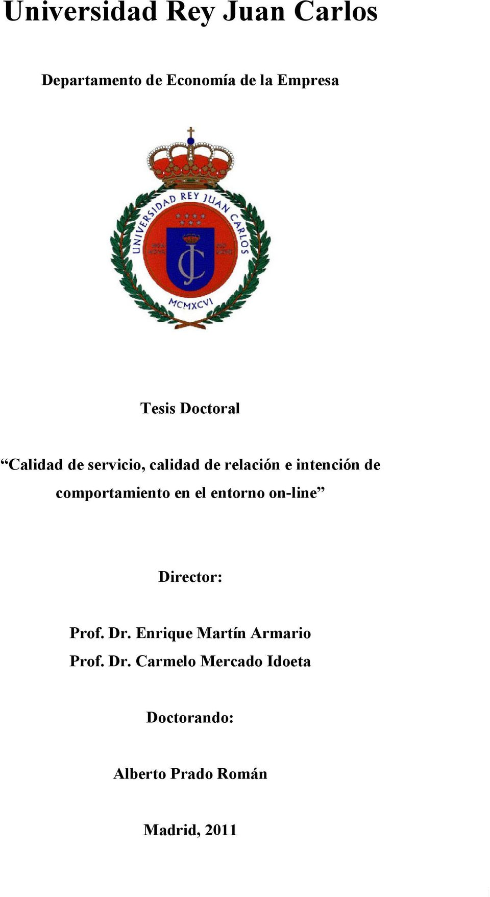 comportamiento en el entorno on-line Director: Prof. Dr.