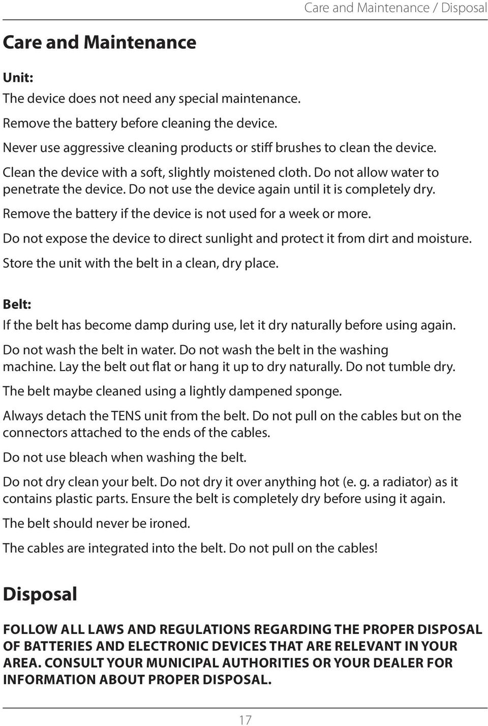 Do not use the device again until it is completely dry. Remove the battery if the device is not used for a week or more.