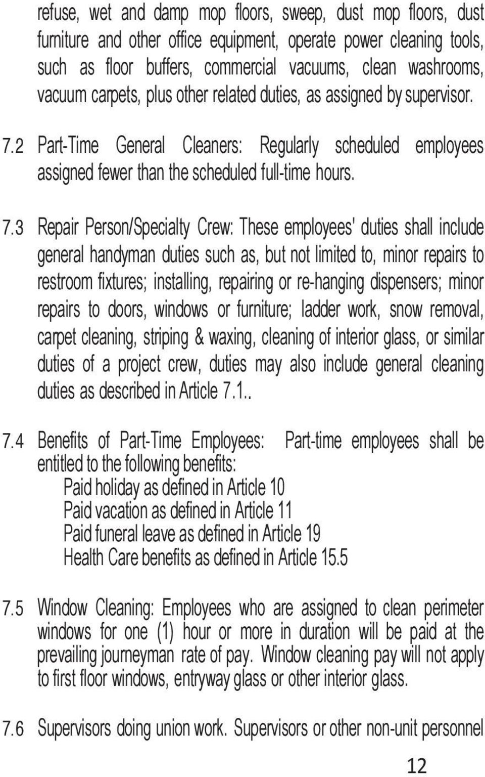 2 Part-Time General Cleaners: Regularly scheduled employees assigned fewer than the scheduled full-time hours. 7.