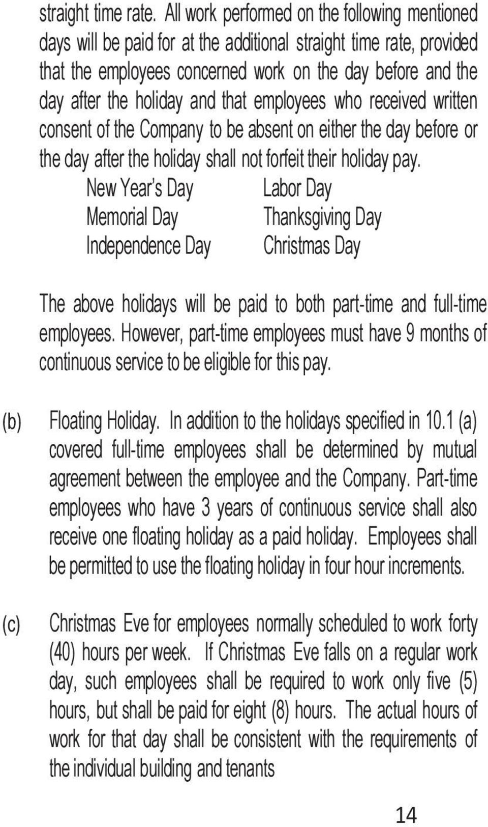 and that employees who received written consent of the Company to be absent on either the day before or the day after the holiday shall not forfeit their holiday pay.