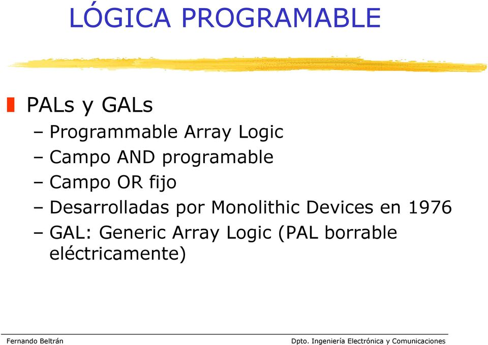 Desarrolladas por Monolithic Devices en