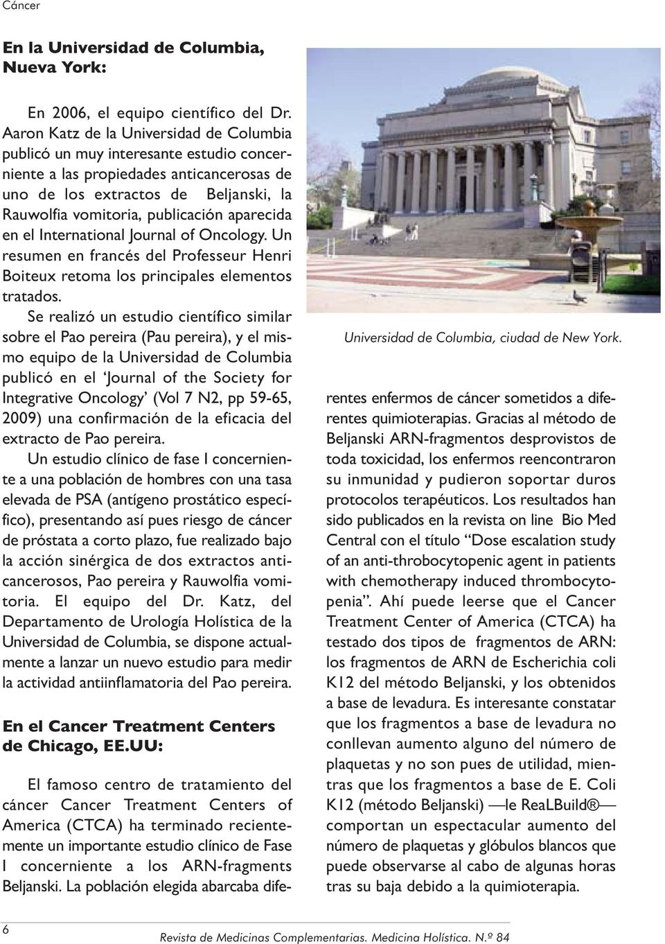 aparecida en el International Journal of Oncology. Un resumen en francés del Professeur Henri Boiteux retoma los principales elementos tratados.