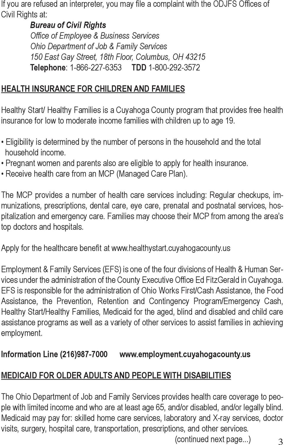 County program that provides free health insurance for low to moderate income families with children up to age 19.