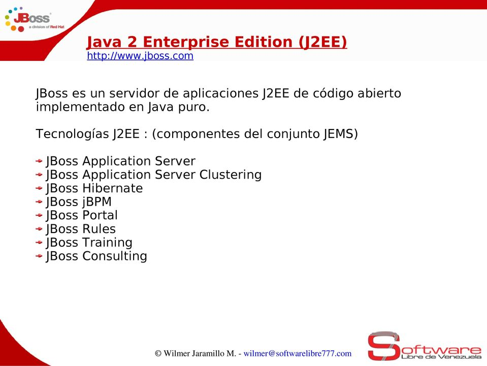 Tecnologías J2EE : (componentes del conjunto JEMS) Application